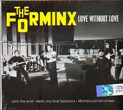 THE FORMINX / <br>LOVE WHITHOUT LOVE [SINGLE]