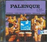 CD image ΤΟ PALENQUE CLUB ΠΑΡΟΥΣΙΑΖΕΙ / APURIMAC - TIERRA BRAVA - CANDELA - TAKILLAKTA - SIPAN - LATIN