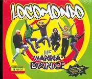 CD image LOCOMONDO / ME WANNA DANCE (AMPARO SANCHEZ FROM AMPARANOIA AND NATTY BO FROM SKA CUBANO)