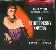 CD image KURT WEILL - BERTOL BRECHT / THE TREEPENNY OPERA - LOTTE LENYA