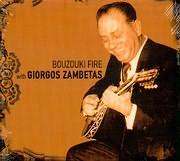 ΓΙΩΡΓΟΣ ΖΑΜΠΕΤΑΣ / <br>BOUZOUKI FIRE WITH GIORGOS ZAMBETAS - INSTRUMENTAL