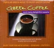 POPULAR GREEK MUSIC TO ENJOY GREEK CUISINE - COFFEE - AND MANY DELIGHTFUL SWEETS
