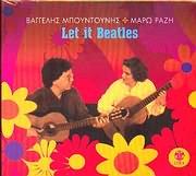 VAGGELIS BOUNTOUNIS - MARO RAZI / <br>LET IT BEATLES