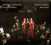 SAVINA GIANNATOU - PRIMAVERA EN SALONICO - ELENA LEDDA - MAURO PALMAS / <br>TUTTI BACI [LIVE]