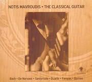 CD image NOTIS MAYROUDIS / THE CLASSICAL GUITAR (BACH - DE NARVAEZ - SANTORSOLA - DUANTE - FAMPAS - BARRIOS)