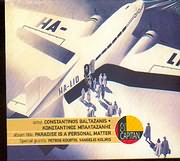 CD image KONSTANTINOS BALTAZANIS - CONSTANTINOS BALTAZANIS / PARADISE IS A PERSONAL MATTER