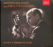 IAKOVOS KOLANIAN / <br>IAKOVOS KOLANIAN PLAYS MIKIS THEODORAKIS / <br>EPITAPH - ROMANCERO GITANO