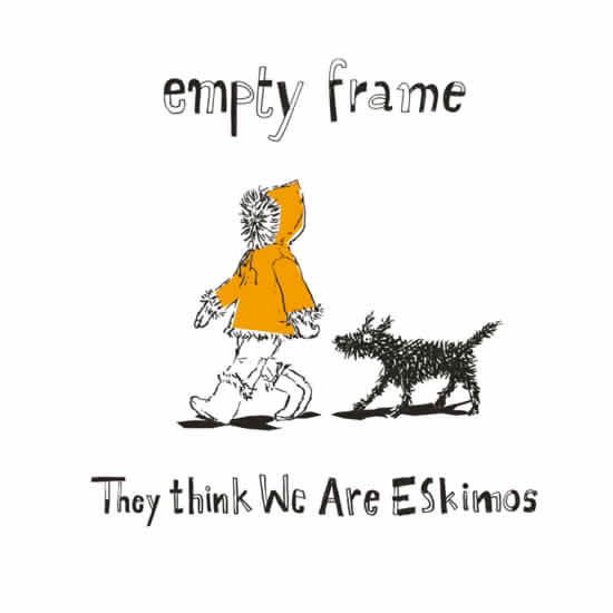 CD image EMPTY FRAME / THEY THINK WE ARE ESKIMOS