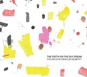 CD image STELIOS HATZIKALEAS QUARTET / THE FROTH ON A DAYDREAM