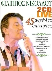 CD image for FILIPPOS NIKOLAOU / LIVE - 45 MEGALES EPITYHIES (2CD)