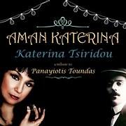 KATERINA TSIRIDOU / <br>AMAN KATERINA - AFIEROMA STON PANAGIOTI TOUNTA