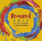 CD image REMIXES 2015 BY TEO TZIMAS AND PETROS KARRAS - (VARIOUS)
