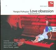 CD image GIORGOS PSYHOGIOS - YIORGOS PSIHOYIOS / LOVE OBSESSION - A JAZZ SENSATION