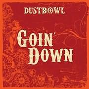 DUSTBOWL / GOIN DOWN