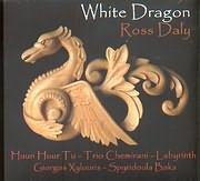 CD image ROSS DALY / WHITE DRAGON - (HUUN HUUR TU - TRIO CHEMIRANI - LABYRINTH - G.XYLOURIS - S.BAKA)