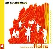 CD image FLOKS / NO MATTER WHAT