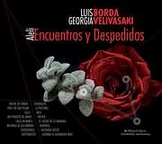 CD image LUIS BORDA ΚΑΙ ΓΕΩΡΓΙΑ ΒΕΛΗΒΑΣΑΚΗ / ENCUENTROS Y DESPEDIDAS