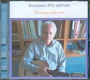 GERASIMOS PYLARINOS - GERASIMOS PYLARINOS / THE PASSAGE OF THE MOON PLAYS HIS WORKS FOR GUITAR SOLO