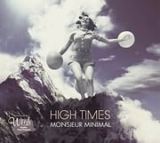 MONSIEUR MINIMAL / <br>HIGH TIMES