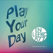 CD image PLAY YOUR DAY: EN LEFKO 87.7 VOL.1 - (VARIOUS) (2 CD)