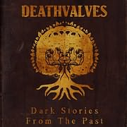 DEATHVALVES / DARK STORIES FROM THE PAST