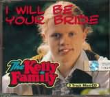 CD image KELLY FAMILY / I WILL BE YOUR BRIDE CD S