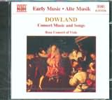 DOWLAND / <br>CONSORT MUSIC AND SONGS