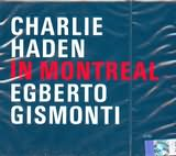 CD image CHARLIE HADEN - GISMONTI / IN MONTREAL