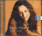 TOTAL TOUCH / <br>THIS WAY