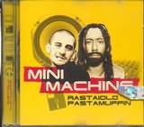 CD image MINI MACHINE / RASTAIOLO PASTAMUFFI