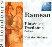 CD image RAMEAU / PLATEE ET DARDANUS SUITES - NICHOLAS MC GEGAN - PHILHARMONIA BAROQUE ORCHESTRA