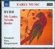 BYRD WILLIAM / <br>MY LADYE NEVELLS BOOKE / <br>ELIZABETH FARR HARPSICHORD (3CD)