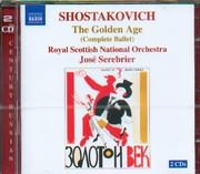 CD image SHOSTAKOVICH / THE GOLDEN AGE ROYAL SCOTTISH NATIONAL ORCHESTRA JOSE SEREBRIER (2CD)