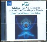 CD image ARVO PART / TRIODION - ODR VII - I AM THE TRU VINE - DOPO LA VITTORIA ELORA FESTIVAL SINGERS N EDISON
