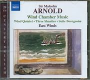 CD image ARNOLD SIR MALCOLM / WIND CHAMBER MUSIC / WIND QUINTET - THREE SHANTIES - SUITE BOURGEOISE - EAST WINDS
