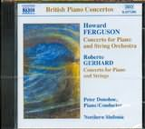 CD image HOWARD FERGUSON / CONCERT FOR PIANO AND STRING ORCHESTRA / ROBERTO GERHARD / CONCERTO FOR PIANO AND STRING