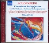 CD image SCHOENBERG / CONCERTO FOR STRING QUARTET - LIED DER WALDTAUBE - THE BOOK OF THE HANGING GARDENS / CRAFT