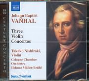 CD image VANHAL JOHANN BAPTIST / THREE VIOLIN CONCERTOS - TAKAKO NISHIZAKI VIOLIN COLOGHE CHAMBER ORCH BRUHL