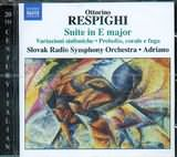 CD image RESPIGHI OTTORINO / SUITE IN E MAJOR - VARIATION SYMPHONIE - PRELUDIO CORALE S FUGA [ADRIANO]