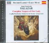 CD image SALAZAR JUAN GARCIA / COMPLETE VESPERS OF OUR LADY / CAPILLA PENAFLORIDA - CABRE