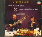 CD image UPHAAR USTAD VILAYAT KHAN AND USTAD BISMILLAH KHAN / RAGA MISRA KHAMAJ MISRA BHAIRVI