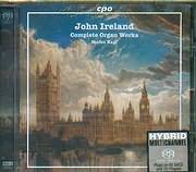 SACD image IRELAND JOHN / COMPLETE ORGAN WORKS - STEFAN KAGL - SACD
