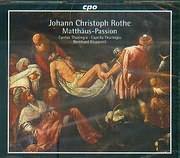 ROTHE JOHANN CHRISTOPH / MATTHAUS - PASSION - BERNHARD KLAPPORTT - (2CD)