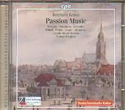 KEISER REINHARD / PASSION MUSIC - TENKANEN - SANDMANN - VERMEULEN - SCHOCH - PODGER - SPOGIS - JAHRMARKER - IHLENFELDT