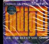 CD image INDIGO 5th ANNIVERSARY BOX / ALL THE BLUES YOU NEED