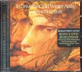 LOREENA KCKENNITT / <br>TO DRIVE THE COLD WINTER AWAY [REMASTERED AUDIO BONUS DVD]