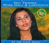 CD image ΝΙΚΗ ΤΡΑΜΠΑ / ROSS DALY AND LABYRINTH / AT THE CAFE AMAN