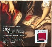 HANDEL / ODE FOR THE BIRTHDAY OF QUEEN ANNE - MARCUS CREED - GUILMETTE - SCHOLL - WOLF