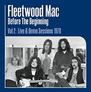 CD image for FLEETWOOD MAC / BEFORE THE BEGINNING VOL.2 - LIVE AND DEMO SESSIONS 1970 (3LP) (VINYL)