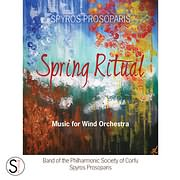 CD image ΣΠΥΡΟΣ ΠΡΟΣΩΠΑΡΗΣ / SPRING RITUAL - MUSIC FOR WIND ORCHESTRA